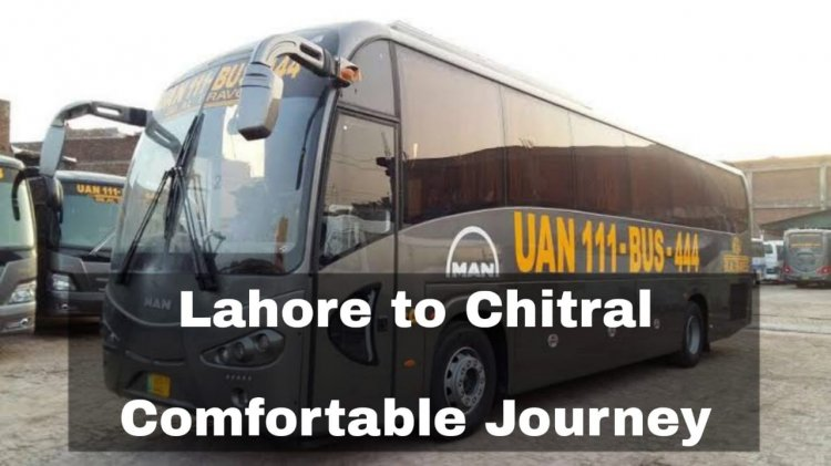 Lahore to Chitral - Comfortable Journey